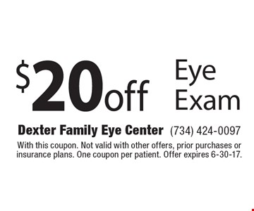 $20 off Eye Exam. With this coupon. Not valid with other offers, prior purchases or insurance plans. One coupon per patient. Offer expires 6-30-17.