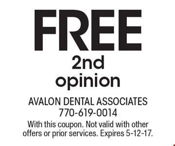 FREE 2nd opinion. With this coupon. Not valid with other offers or prior services. Expires 5-12-17.