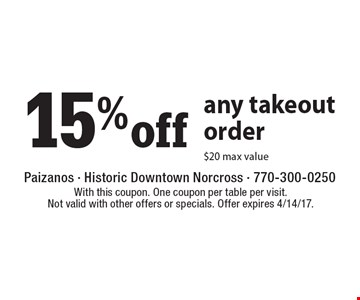 15% off any takeout order $20 max value. With this coupon. One coupon per table per visit. Not valid with other offers or specials. Offer expires 4/14/17.
