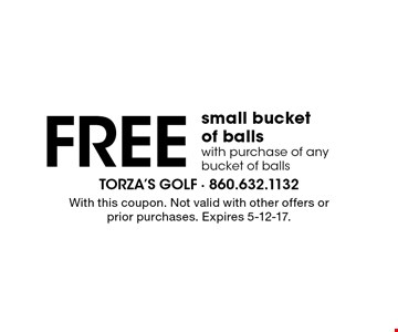 Free small bucket of balls with purchase of any bucket of balls. With this coupon. Not valid with other offers or prior purchases. Expires 5-12-17.