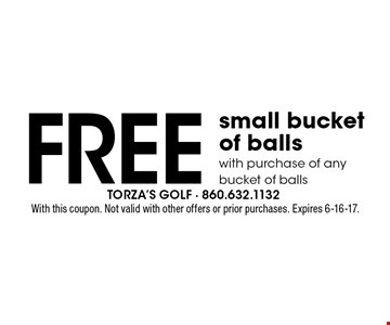 Free small bucket of balls with purchase of any bucket of balls. With this coupon. Not valid with other offers or prior purchases. Expires 6-16-17.