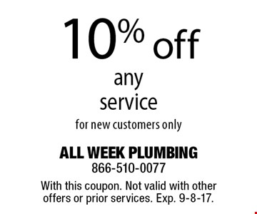 10% off any service for new customers only. With this coupon. Not valid with other offers or prior services. Exp. 9-8-17.