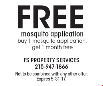 Free mosquito application – buy 1 mosquito application, get 1 month free. Not to be combined with any other offer. Expires 5-31-17.