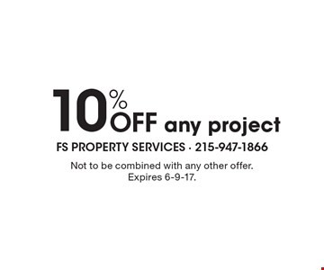 10% Off any project. Not to be combined with any other offer. Expires 6-9-17.