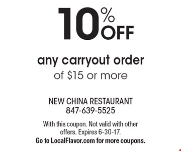 10% off any carryout order of $15 or more. With this coupon. Not valid with other offers. Expires 6-30-17. Go to LocalFlavor.com for more coupons.