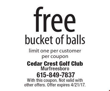free bucket of balls, limit one per customer per coupon. With this coupon. Not valid with other offers. Offer expires 4/21/17.