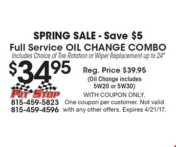 WINTER Sale - Save $5 $34.95Full Service Oil Change ComboIncludes Choice of Tire Rotation or Wiper Replacement up to 24
