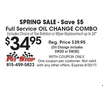 Spring Sale - Save $5. $34.95 Full Service Oil Change Combo Includes Choice of Tire Rotation or Wiper Replacement up to 24