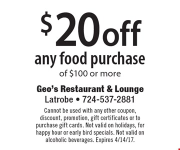 $20 off any food purchase of $100 or more. Cannot be used with any other coupon, discount, promotion, gift certificates or to purchase gift cards. Not valid on holidays, for happy hour or early bird specials. Not valid on alcoholic beverages. Expires 4/14/17.