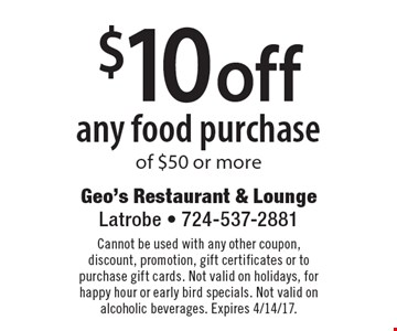 $10 off any food purchase of $50 or more. Cannot be used with any other coupon, discount, promotion, gift certificates or to purchase gift cards. Not valid on holidays, for happy hour or early bird specials. Not valid on alcoholic beverages. Expires 4/14/17.