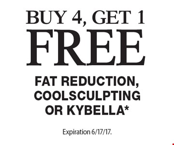 buy 4, get 1free Fat Reduction, Coolsculpting or Kybella*. Expiration 6/17/17. Offers cannot be combined with any other coupons, specials or promotions or prior purchases, carry no cash value.