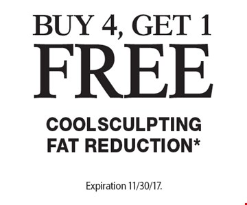Free Coolsculpting Fat Reduction*. Buy 4, Get 1 Free. Offers cannot be combined with any other coupons, specials or promotions or prior purchases, carry no cash value. Expiration 11/30/17.