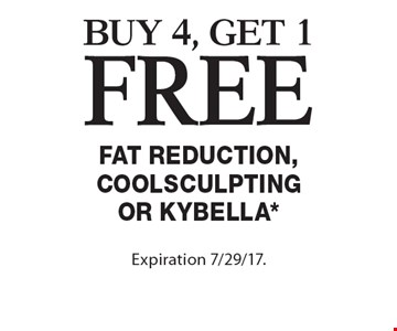 buy 4, get 1free Fat Reduction, Coolsculpting or Kybella*. *Offers cannot be combined with any other coupons, specials or promotions or prior purchases, carry no cash value. Expiration 7/29/17.