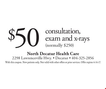 $50 consultation, exam and x-rays (normally $250). With this coupon. New patients only. Not valid with other offers or prior services. Offer expires 4-14-17.