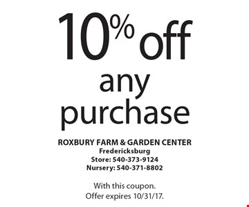 10% off any purchase. With this coupon. Offer expires 10/31/17.