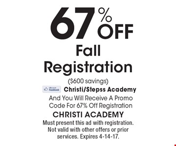 67% Off Fall Registration ($600 savings). Must present this ad with registration. Not valid with other offers or prior services. Expires 4-14-17.