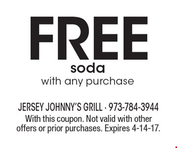 Free soda with any purchase. With this coupon. Not valid with other offers or prior purchases. Expires 4-14-17.