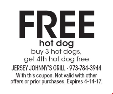 Free hot dog. Buy 3 hot dogs, get 4th hot dog free. With this coupon. Not valid with other offers or prior purchases. Expires 4-14-17.