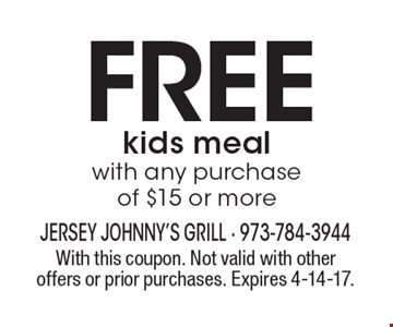 Free kids meal with any purchase of $15 or more. With this coupon. Not valid with other offers or prior purchases. Expires 4-14-17.