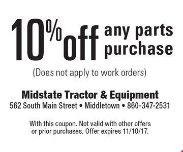 10% off any parts purchase (Does not apply to work orders). With this coupon. Not valid with other offers or prior purchases. Offer expires 11/10/17.