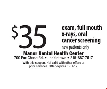 $35 exam, full mouth x-rays, oral cancer screening. New patients only. With this coupon. Not valid with other offers or prior services. Offer expires 8-31-17.