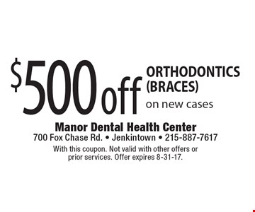 $500 off Orthodontics (braces) on new cases. With this coupon. Not valid with other offers or prior services. Offer expires 8-31-17.