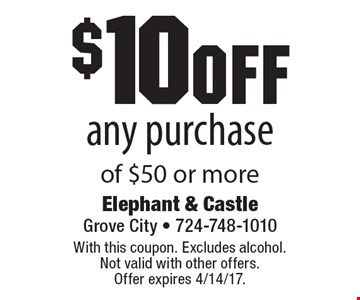 $10 off any purchase of $50 or more. With this coupon. Excludes alcohol. Not valid with other offers.Offer expires 4/14/17.