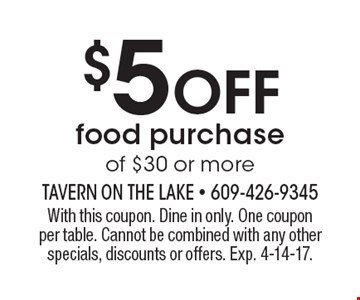 $5 off food purchase of $30 or more. With this coupon. Dine in only. One coupon per table. Cannot be combined with any other specials, discounts or offers. Exp. 4-14-17.