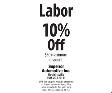 10% Off Labor. $30 maximum discount. With this coupon. Must be presented at time of service write-up. One offer per vehicle. Not valid with other offers. Expires 5-15-17.