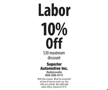 10% Off Labor. $30 maximum discount. With this coupon. Must be presented at time of service write-up. One offer per vehicle. Not valid with other offers. Expires 6-8-17.
