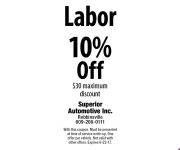10% Off Labor. $30 maximum discount. With this coupon. Must be presented at time of service write-up. One offer per vehicle. Not valid with other offers. Expires 6-22-17.