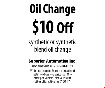 $10 Off Oil Change. Synthetic or synthetic blend oil change. With this coupon. Must be presented at time of service write-up. One offer per vehicle. Not valid with other offers. Expires 7-26-17.