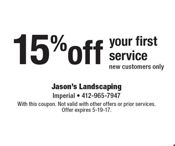 15% off your first service, new customers only. With this coupon. Not valid with other offers or prior services. Offer expires 5-19-17.
