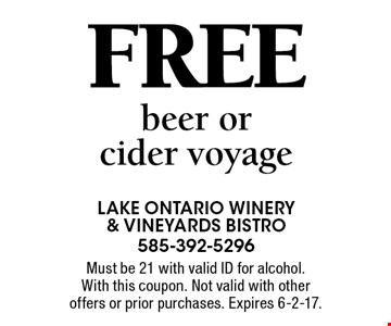 Free beer or cider voyage. Must be 21 with valid ID for alcohol. With this coupon. Not valid with other offers or prior purchases. Expires 6-2-17.
