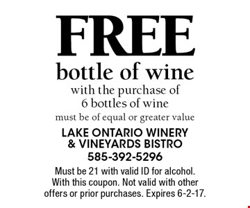 Free bottle of wine with the purchase of6 bottles of wine must be of equal or greater value. Must be 21 with valid ID for alcohol. With this coupon. Not valid with other offers or prior purchases. Expires 6-2-17.
