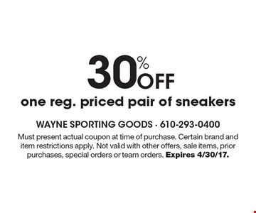 30% Off one reg. priced pair of sneakers. Must present actual coupon at time of purchase. Certain brand and item restrictions apply. Not valid with other offers, sale items, prior purchases, special orders or team orders. Expires 4/30/17.