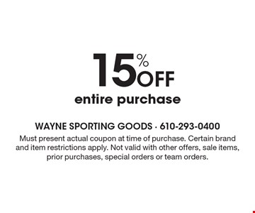 15% Off entire purchase. Must present actual coupon at time of purchase. Certain brand and item restrictions apply. Not valid with other offers, sale items, prior purchases, special orders or team orders.