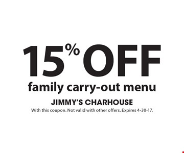 15% Off family carry-out menu. With this coupon. Not valid with other offers. Expires 4-30-17.
