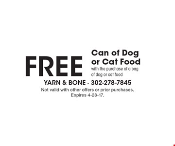 Free Can of Dog or Cat Food with the purchase of a bag of dog or cat food. Not valid with other offers or prior purchases. Expires 4-28-17.