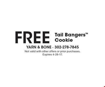 Free Tail Bangers Cookie. Not valid with other offers or prior purchases. Expires 4-28-17.