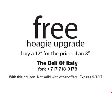 free hoagie upgrade buy a 12