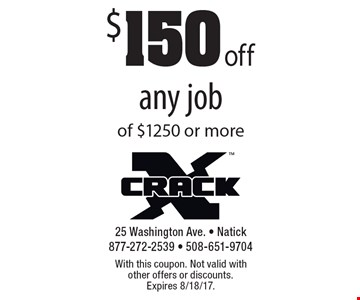 $150 off any job of $1250 or more. With this coupon. Not valid with other offers or discounts. Expires 8/18/17.