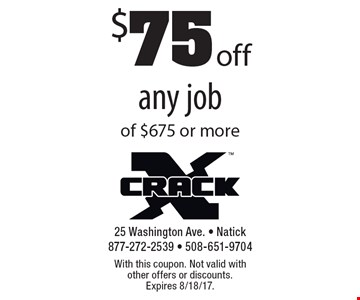 $75 off any job of $675 or more. With this coupon. Not valid with other offers or discounts. Expires 8/18/17.