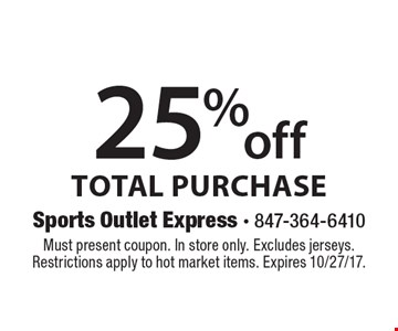 25% off Total Purchase. Must present coupon. In store only. Excludes jerseys. Restrictions apply to hot market items. Expires 10/27/17.