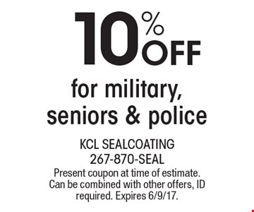 10% OFF for military, seniors & police. Present coupon at time of estimate. Can be combined with other offers, ID required. Expires 6/9/17.