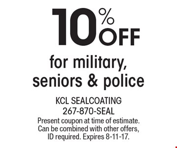 10% OFF for military, seniors & police. Present coupon at time of estimate. Can be combined with other offers, ID required. Expires 8-11-17.