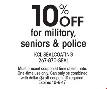 10% OFF for military, seniors & police. Must present coupon at time of estimate. One-time use only. Can only be combined with dollar ($) off coupon. ID required. Expires 10-6-17.
