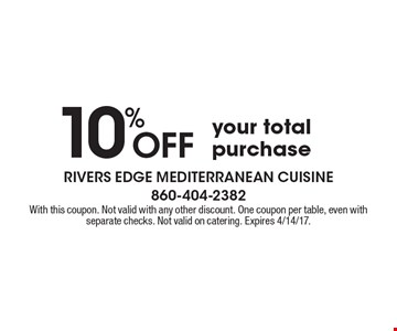 10% off your total purchase. With this coupon. Not valid with any other discount. One coupon per table, even with separate checks. Not valid on catering. Expires 4/14/17.