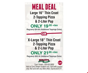 Meal deal for $19.95 OR pizza and pop for $21.95.