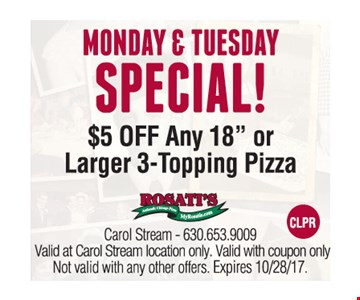 monday & tuesday special $5 off any 18